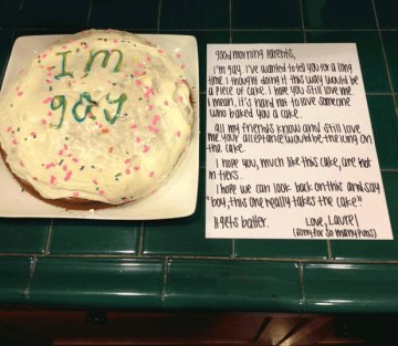 """Meet Laurel, she's 15. Laurel decided to come out in a pretty creative way, she baked a cake and frosted it with the words """"I'm gay."""" Next to the cake she wrote a note asking for her parent's acceptance (using a lot of puns).Wonder how it went? Laurel updated her Tumblr with their reactions. """"My dad saw the cake and came into my room and hugged me and laughed. He said he loved me and the cake and the letter and everything was perfect. My mom saw it and cried of happiness. We hugged and cried together. Then, we all ate the cake and talked. I am very lucky to have such supporting parents."""""""